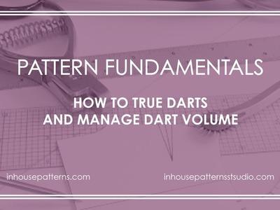 Pattern Fundamentals: How to True Darts and Manage Dart Volume