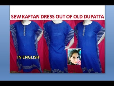 Sew Kaftan dress out of old Dupatta | In English