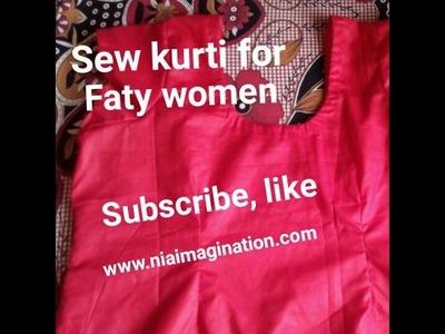 Sew Kurti kammez for healthy, faty women full with measurements, cutting, stitch for xxxl size