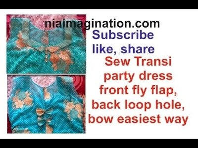 Sew latest net transi party dress front fly flap, back loop hole, bow easiest way for beginners