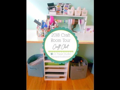 Craft Chat #1 - 2018 Craft Room Tour