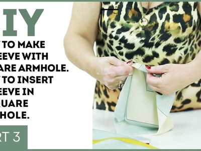 DIY: How to make a sleeve with square armhole. How to insert a sleeve in a square armhole. Part 3.