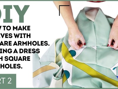 DIY: How to make sleeves with square armholes. Sewing a dress with square armholes. Part 2.