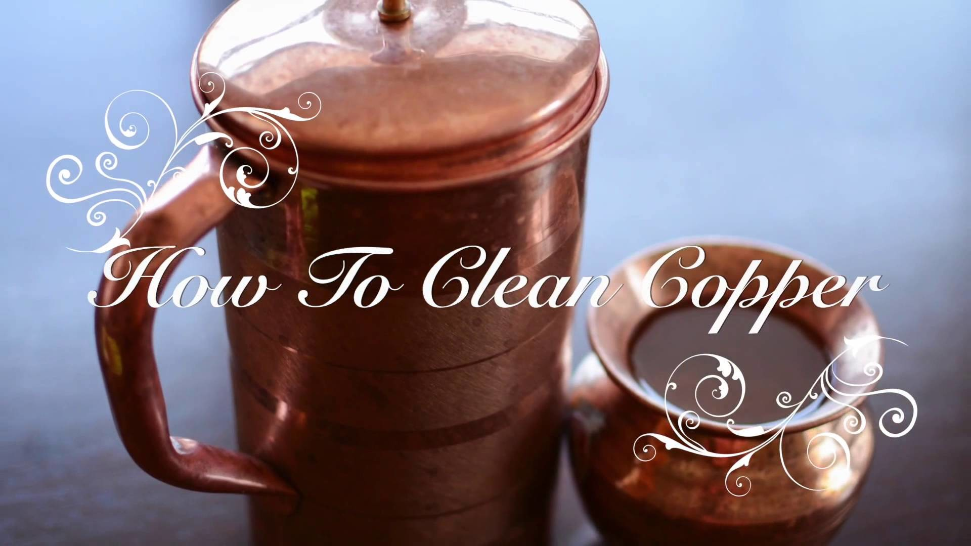 How to Clean Copper Vessel