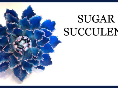 How to Make a Sugar Succulent: Blue Ruffle Edged: Gumpaste.Sugar Craft