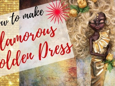 HOW TO MAKE : Glamorous Golden Dress for Monster High Dolls Easy. DIY Tutorial. Handmade Clothes