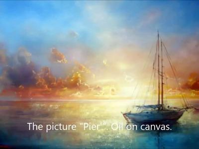 Oil painting  Pier Part 1