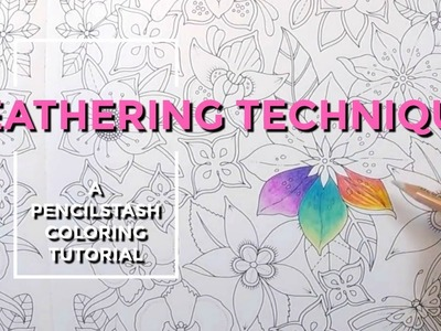 PENCILSTASH Adult Coloring How To. Tutorial MINI-VID -  FEATHERING