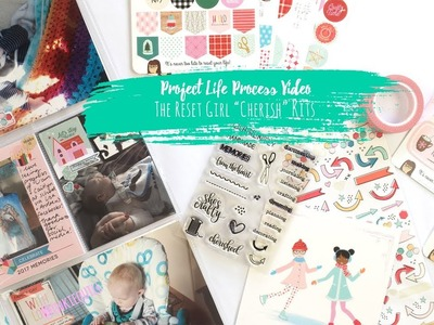 "Project Life Process Video ~ The Reset Girl ""Cherish"" Kits + + + INKIE QUILL"