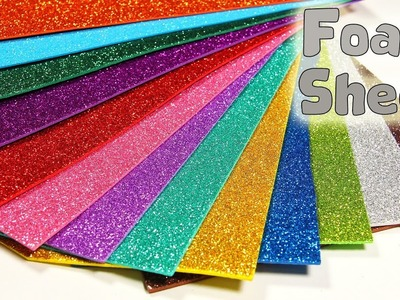 BIG SPARKLY FOAM SHEET COMPILATON - DIY FOAM SHEET IDEAS