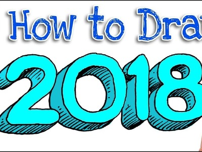 How to Draw 2018 in Shaded 3D Real Easy