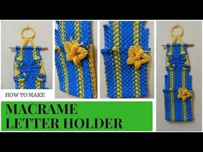 HOW TO MACRAME LETTER HOLDER | macrame wall decor |Macrame Letter BOX|New Design.