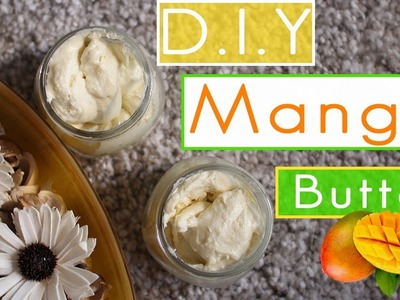 How to make DIY Mango Butter for Hair Growth and Flawless Skin
