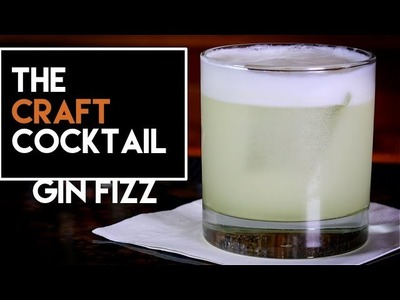 How To Make The Gin Fizz Cocktail. The Craft Cocktail