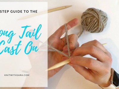 Long Tail Cast On - Knitting Tutorial