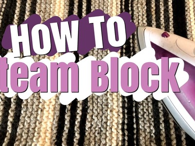 Quick Tip: How to Steam Block