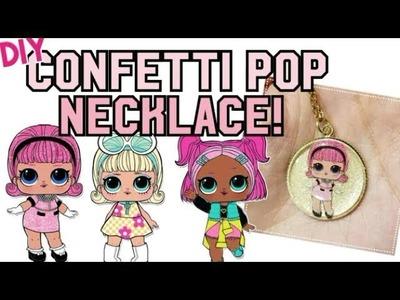 CONFETTI POP DIY CUSTOM MADE NECKLACE! LOL SURPRISE