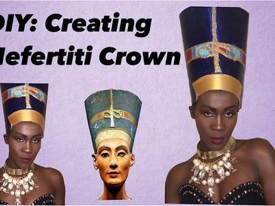 DIY: Creating  African Queen Nefertiti Crown and Look