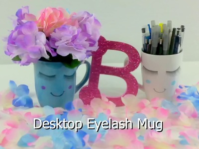 DIY Eyelash Mug for Desktop