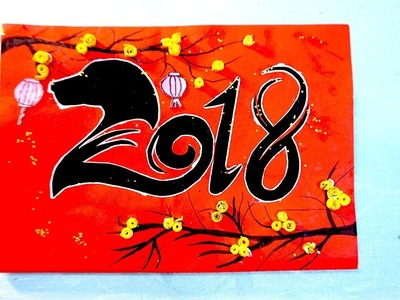 DIY Handmade Happy new year card- year of the dog 2018 - Thiệp chúc mừng xuân Mậu Tuất 2018