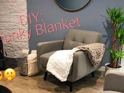 DIY: How to hand knit a Chunky Blanket!!