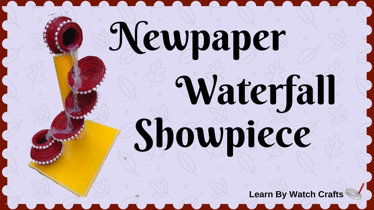 Make a Newspaper Waterfall Showpiece at Your Home (DIY) | Learn By Watch Crafts
