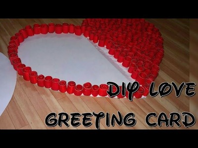 Valentines day Card | 3d love card| heart shaped| best gift for someone specia| project| DIY quillin