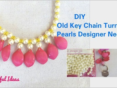DIY.Designer Pearl Necklace Making with Old Key Chain. Reuse Ideas.Best Out of Waste.Beautiful ideas