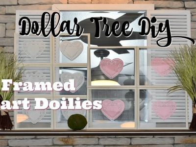 DOLLAR TREE | VALENTINE'S DAY DIY | Heart Framed Doilies 2018