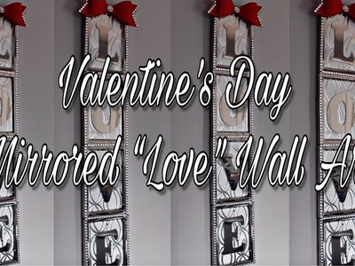 Easy and Inexpensive Valentine's Day Mirrored Wall Art