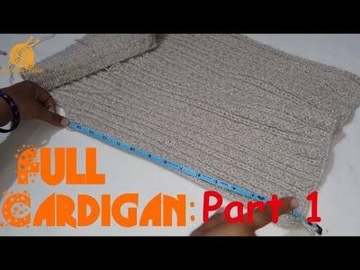 Full Cardigan Tutorial: Part 1 of 5 (Hindi)