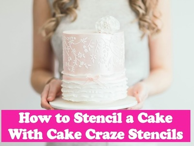 How to stencil a cake with Cake Craze Stencils - Cake Craze