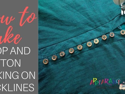 Loop and button making on necklines