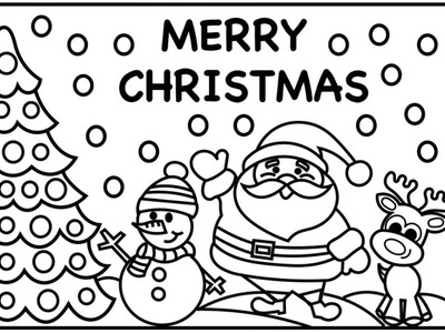 MERRY CHRISTMAS EVERYONE! Christmas Coloring Pages for Kids | Santa, Snowman, Reindeer| Fun Coloring