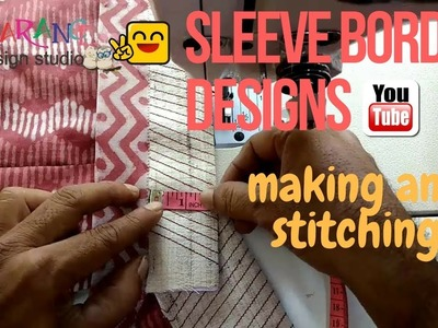 Sleeve border designs,making and stitching