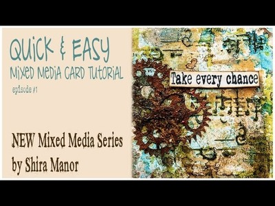 TAKE EVERY CHANCE ★ QUICK & EASY Mixed Media Tutorial ★ episode 1