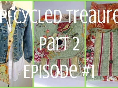 Up-Cycled Treasures, Part 2, Episode #1