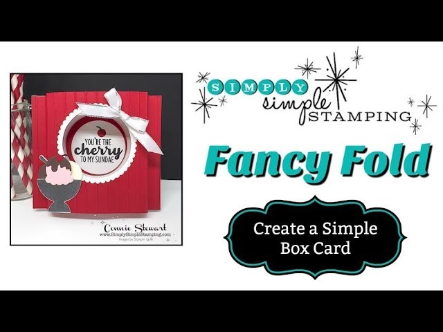 FANCY FOLDS DESIGN TEAM - The Basics of Creating a Box Card by Connie Stewart