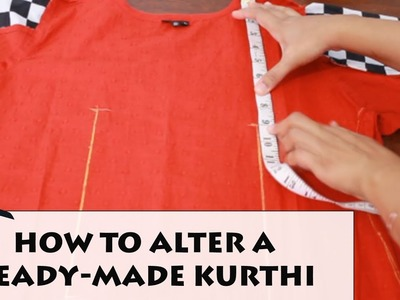 How to alter a Ready-made Kurti