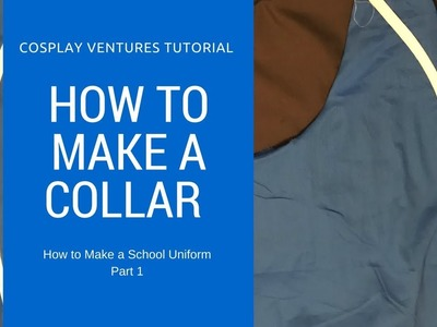 How to Make a Collar - How to make a school uniform: Part 1