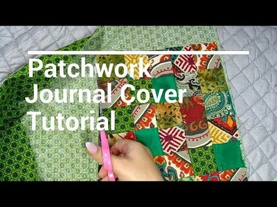 How to Make a Patchwork Journal  Tutorial 