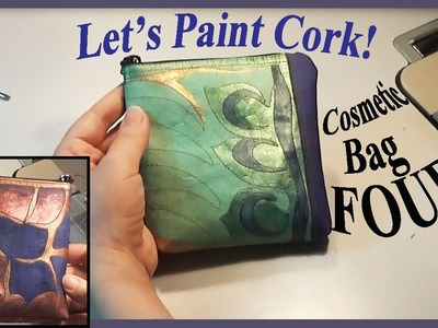 How to Paint Cork Fabric | Cosmetic Bag FOUR | 2 Prototypes | Zazu's Tutorials
