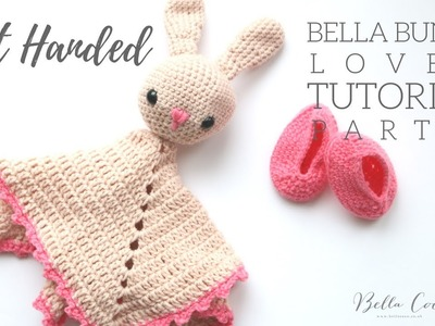 LEFT HANDED CROCHET: Bunny Lovey PART 2 | Bella Coco