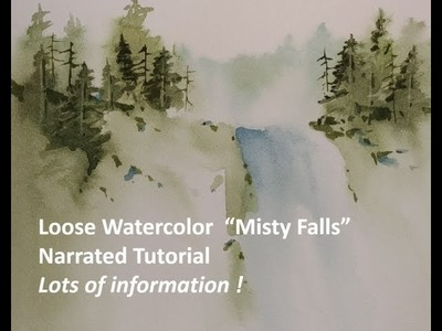 Loose Watercolor Misty Falls, Narrated Step by Step Tutorial