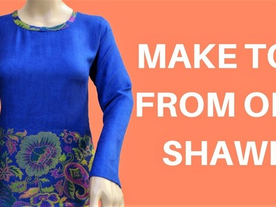 Recycle.Reuse Old Shawl To Make A Beautiful Top (Top Cutting And Stitching)