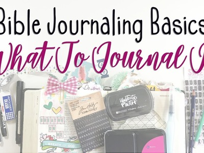 Bible Journaling Basics   What To Journal In