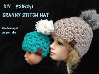 Free CROCHET PATTERN--2152yt- - GRANNY STITCH HAT, newborn to adult