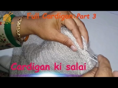 Full Cardigan Tutorial: Part 3 of 5   Stitching of Cardigan