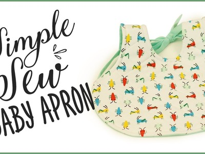How To Sew A Simple Baby Apron - Inc Sizes and Instructions