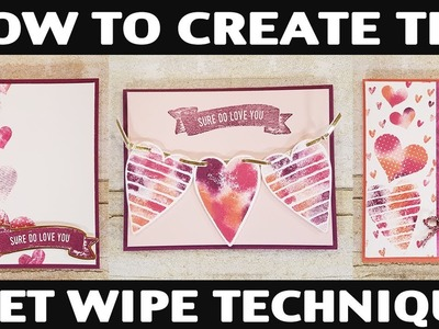 Stamping Jill - How To Create The Wet Wipe Technique